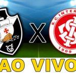 Vasco x Internacional ao vivo online e na TV - Foto/Divulgação