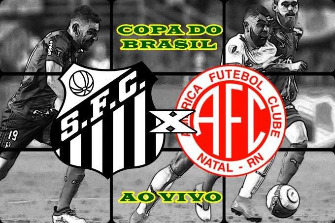 Assistir jogo Santos x America RN ao vivo online