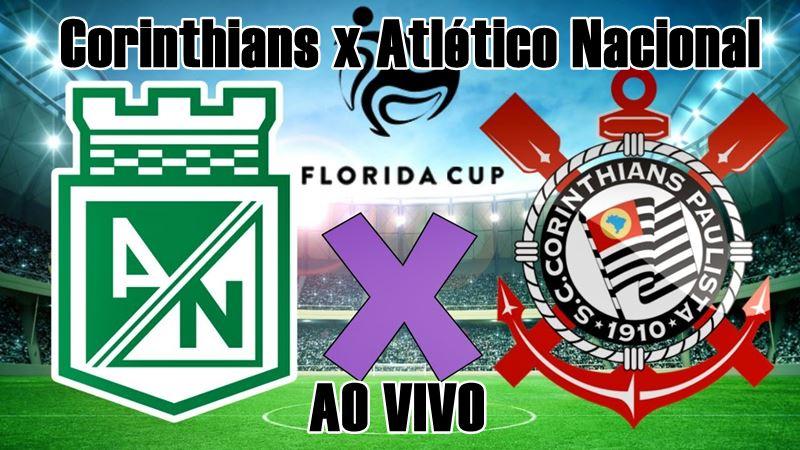 Atletico Nacional x Corinthians ao vivo pela Copa da Flórida