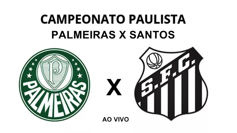 Palmeiras e Santos ao vivo pelo Campeonato Paulista. Imagem - Captura
